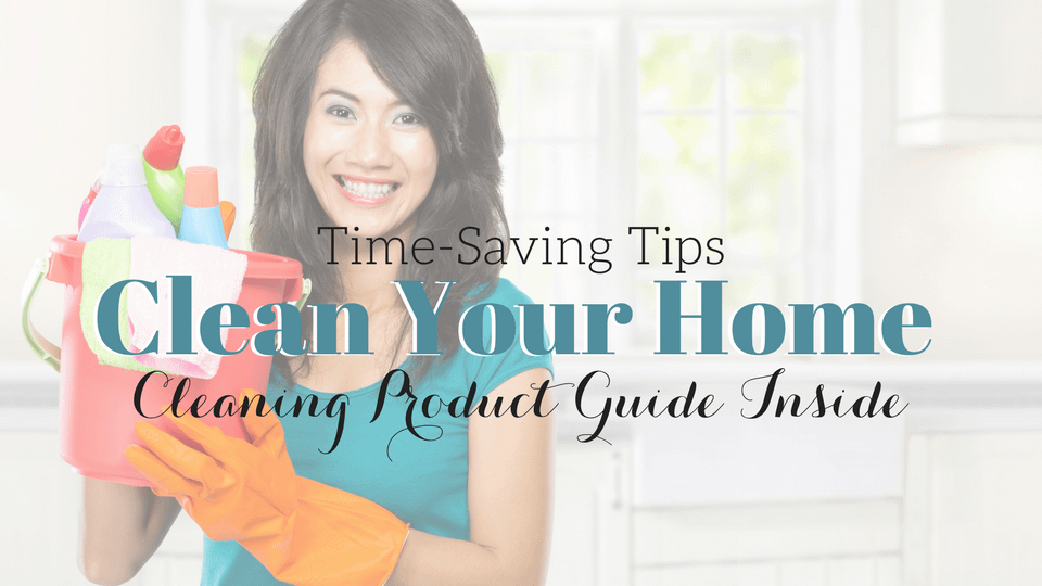 Time-Saving Cleaning Products to Deep Clean Your Home