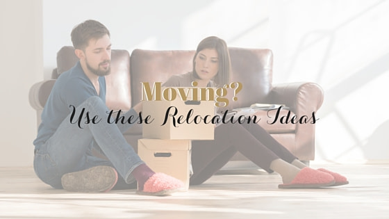 Relocation Ideas before you Move into a New Home