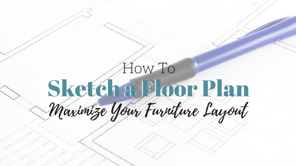Space Planning: How to Sketch a Floor Plan