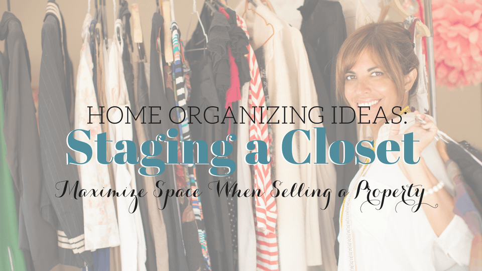 Home Organizing Ideas: Staging a Closet Maximizes Space When Selling a Property