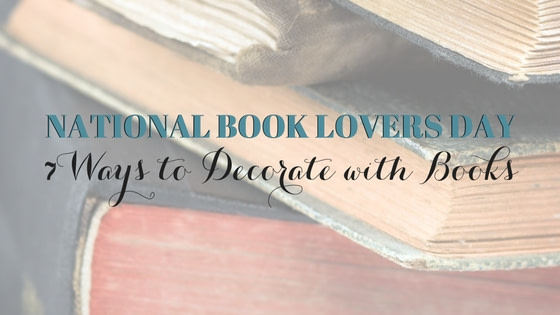National Book Lovers Day: 7 Simple Ways to Display Books at Home
