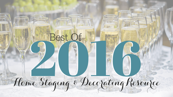 Best of 2016 Home Staging and Decorating Tips
