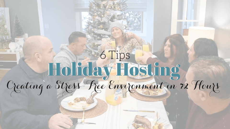 6 Tips for Stress-Free Holiday Hosting