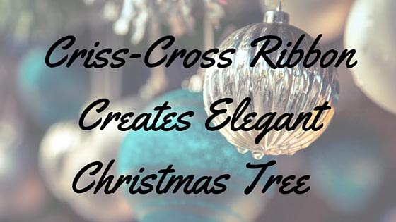 Christmas Decor | Criss-Cross Ribbon on Christmas Tree