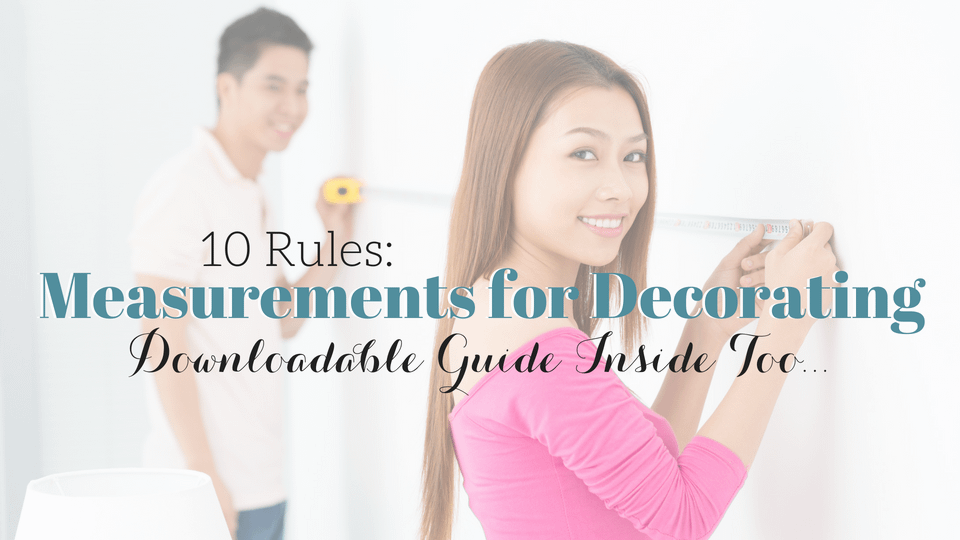 [VIDEO] 10 Important Measurements to Follow When Decorating a Home