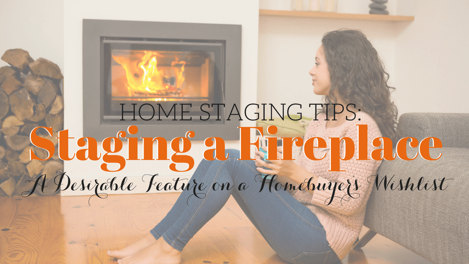 Home Staging Tips: How to Stage a Fireplace