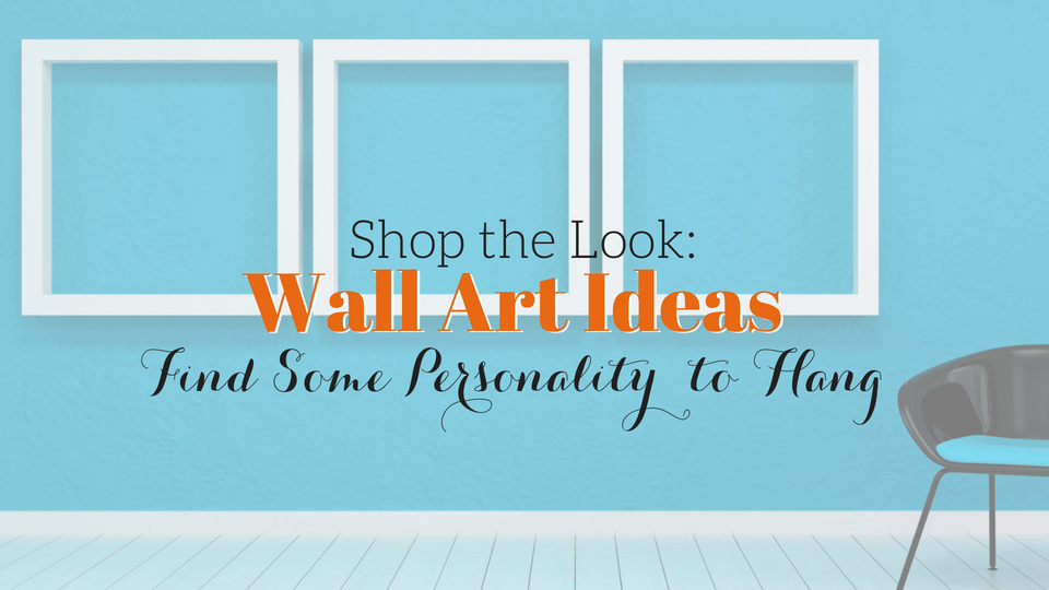 [Shop the Look] 8 Fool-Proof Wall Art Ideas to Choose in Your Home