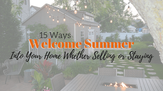 15 Ways to Welcome Summer Into Your Home (Selling or Staying)