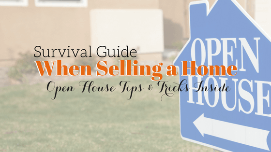 Home Selling Survival Guide to Having a Successful Open House