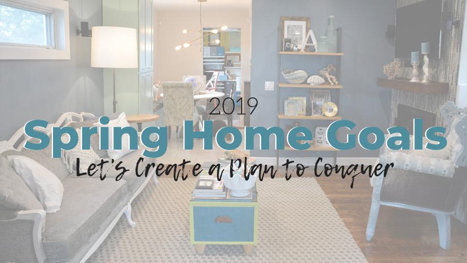 Tori Toth's 2019 Spring Home Goals