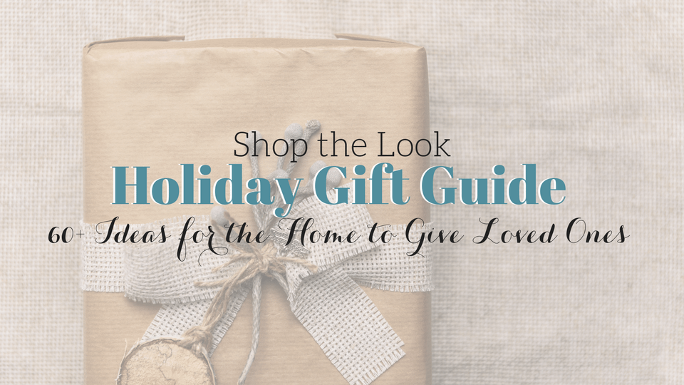[Shop the Look] 2017 Holiday Gift Giving Guide for the Home Under $100