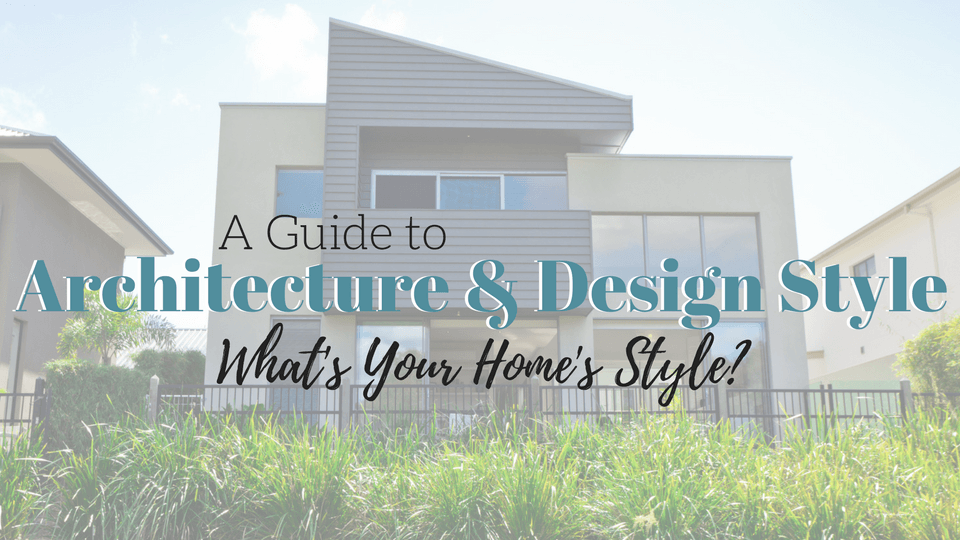 Architecture and Design Style Guide to Sell Your Home Quickly