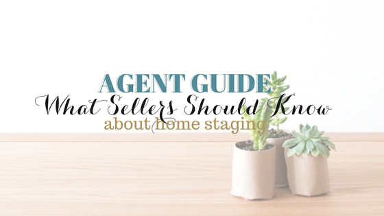 Agent Guide: How to Introduce Home Staging to Sellers