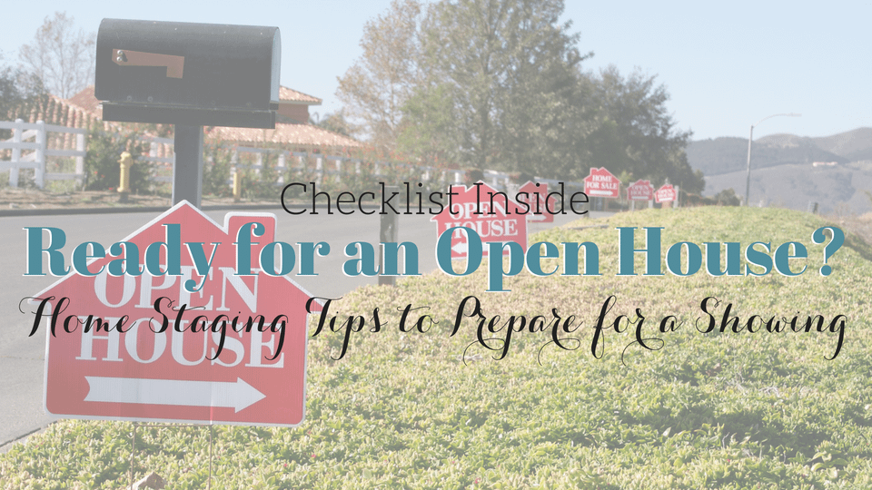 [Checklist Inside] Home Staging Tips to Prepare for an Open House