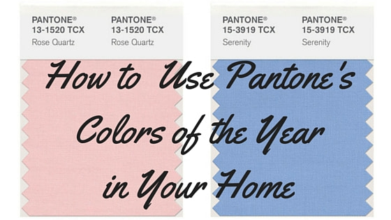 Decorate with Pantone Colors of the Year 2016