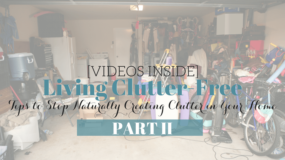 [VIDEOS] Home Organizing: Truth Behind Living in a Clutter-Free Space